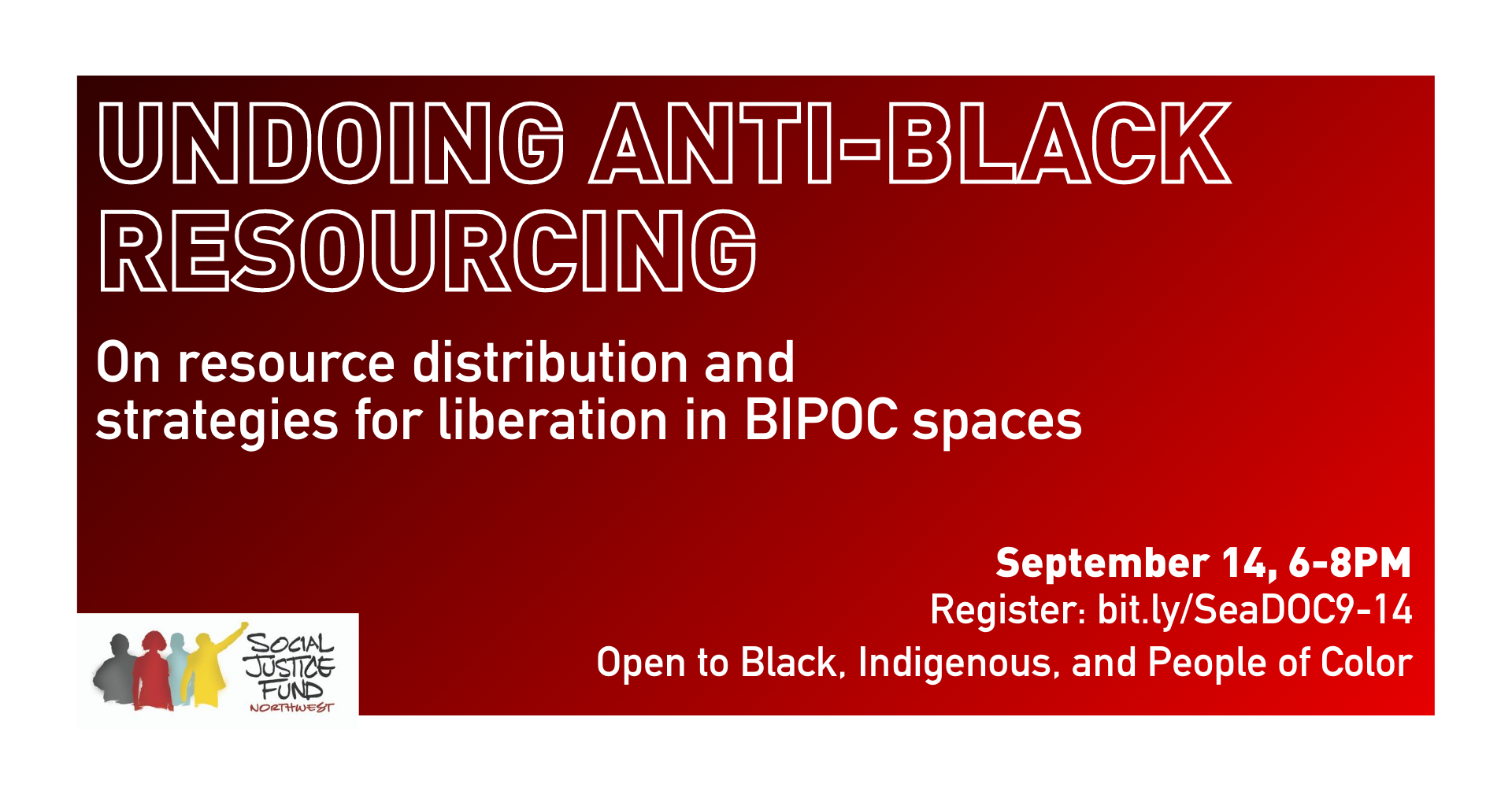 """Black to red ombre rectangle. White text reads, """"Undoing Anti-Black Resourcing. On resource distribution and strategies for liberation in BIPOC spaces. September 14, 6-8pm. Register: bit.ly/SeaDOC9-14. Open to Black, Indigenous, and people of color."""